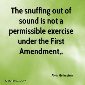 The snuffing out of sound is not a permissible exercise under the First Amendment.