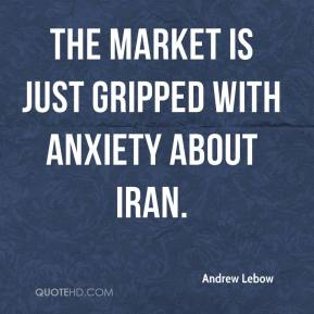 Andrew Lebow - The market is just gripped with anxiety about Iran. It's also concerned about Nigeria, where we actually have lost barrels. And we've also lost export barrels from Russia because of cold weather in Siberia that is driving up demand.