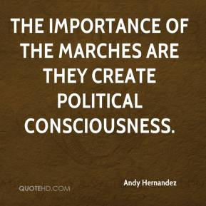 Andy Hernandez - The importance of the marches are they create political consciousness.