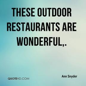 These outdoor restaurants are wonderful.