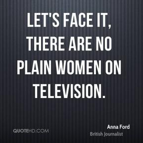Let's face it, there are no plain women on television.