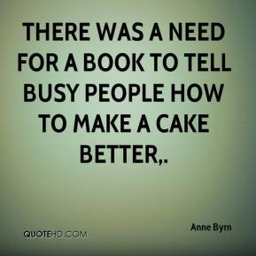 There was a need for a book to tell busy people how to make a cake better.