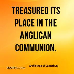 treasured its place in the Anglican Communion.