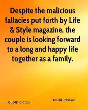 Arnold Robinson - Despite the malicious fallacies put forth by Life & Style magazine, the couple is looking forward to a long and happy life together as a family.
