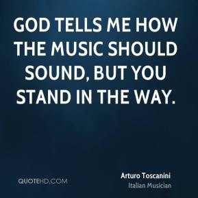 God tells me how the music should sound, but you stand in the way.