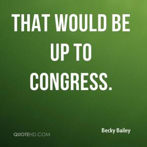 That would be up to Congress.