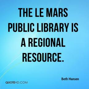 Beth Hansen - The Le Mars Public library is a regional resource.
