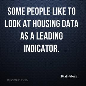 Bilal Hafeez - Some people like to look at housing data as a leading indicator.