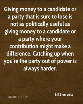 Giving money to a candidate or a party that is sure to lose is not as politically useful as giving money to a candidate or a party where your contribution might make a difference. Catching up when you're the party out of power is always harder.