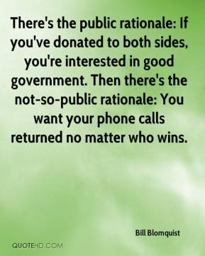 There's the public rationale: If you've donated to both sides, you're interested in good government. Then there's the not-so-public rationale: You want your phone calls returned no matter who wins.