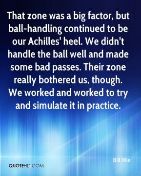 Bill Olin - That zone was a big factor, but ball-handling continued to be our Achilles' heel. We didn't handle the ball well and made some bad passes. Their zone really bothered us, though. We worked and worked to try and simulate it in practice.