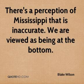 Blake Wilson - There's a perception of Mississippi that is inaccurate. We are viewed as being at the bottom.