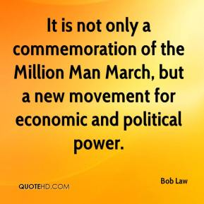 Bob Law - It is not only a commemoration of the Million Man March, but a new movement for economic and political power.
