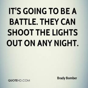 It's going to be a battle. They can shoot the lights out on any night.