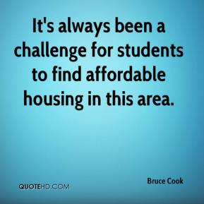 It's always been a challenge for students to find affordable housing in this area.