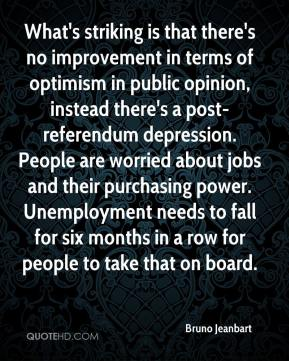 Bruno Jeanbart - What's striking is that there's no improvement in terms of optimism in public opinion, instead there's a post-referendum depression. People are worried about jobs and their purchasing power. Unemployment needs to fall for six months in a row for people to take that on board.