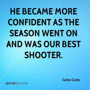 Carlos Cueto - He became more confident as the season went on and was our best shooter.