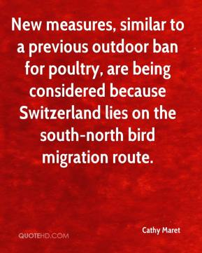 Cathy Maret - New measures, similar to a previous outdoor ban for poultry, are being considered because Switzerland lies on the south-north bird migration route.
