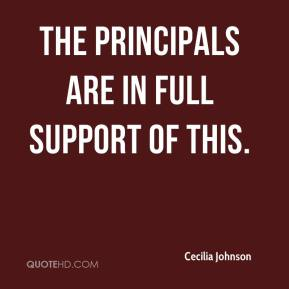 Cecilia Johnson - The principals are in full support of this.