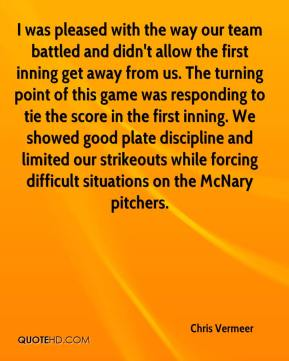 Chris Vermeer - I was pleased with the way our team battled and didn't allow the first inning get away from us. The turning point of this game was responding to tie the score in the first inning. We showed good plate discipline and limited our strikeouts while forcing difficult situations on the McNary pitchers.