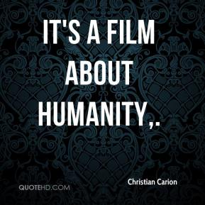 Christian Carion - It's a film about humanity.