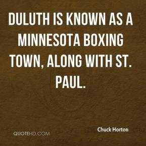 Chuck Horton - Duluth is known as a Minnesota boxing town, along with St. Paul.