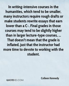 humanities quotes page quotehd colleen kennedy in writing intensive courses in the humanities which tend to be