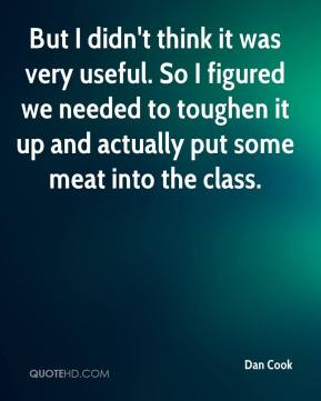 But I didn't think it was very useful. So I figured we needed to toughen it up and actually put some meat into the class.