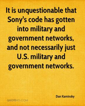 It is unquestionable that Sony's code has gotten into military and government networks, and not necessarily just U.S. military and government networks.