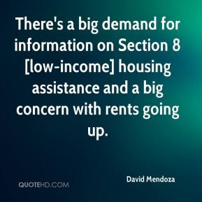 David Mendoza - There's a big demand for information on Section 8 [low-income] housing assistance and a big concern with rents going up.