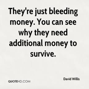 They're just bleeding money. You can see why they need additional money to survive.