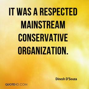 It was a respected mainstream conservative organization.