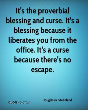 Douglas M. Steenland - It's the proverbial blessing and curse. It's a blessing because it liberates you from the office. It's a curse because there's no escape.