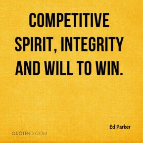 Ed Parker - competitive spirit, integrity and will to win.