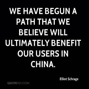 Elliot Schrage - We have begun a path that we believe will ultimately benefit our users in China.