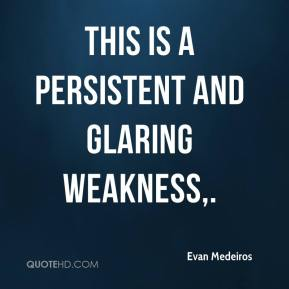 Evan Medeiros - This is a persistent and glaring weakness.