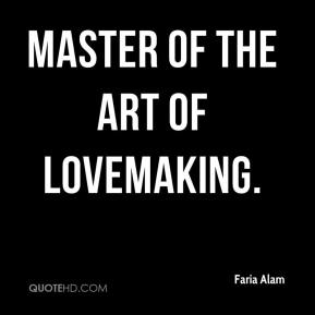 Faria Alam - master of the art of lovemaking.