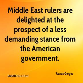 Fawaz Gerges - Middle East rulers are delighted at the prospect of a less demanding stance from the American government.