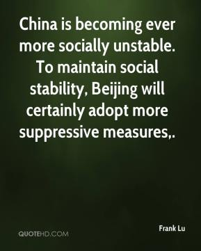 Frank Lu - China is becoming ever more socially unstable. To maintain social stability, Beijing will certainly adopt more suppressive measures.