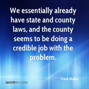 We essentially already have state and county laws, and the county seems to be doing a credible job with the problem.