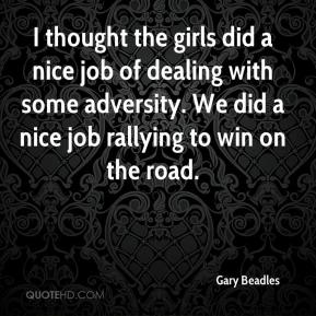I thought the girls did a nice job of dealing with some adversity. We did a nice job rallying to win on the road.