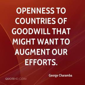 George Charamba - openness to countries of goodwill that might want to augment our efforts.