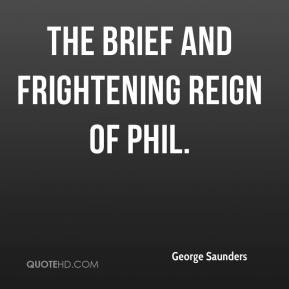 George Saunders - The Brief and Frightening Reign of Phil.