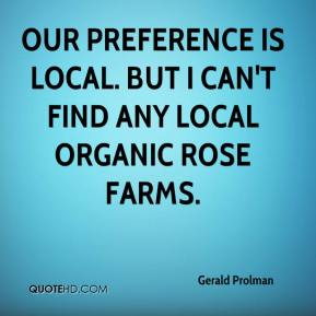 Our preference is local. But I can't find any local organic rose farms.
