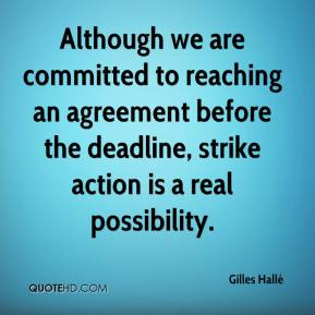 Gilles Hallé - Although we are committed to reaching an agreement before the deadline, strike action is a real possibility.