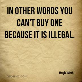 In other words you can't buy one because it is illegal.
