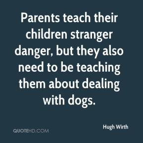 Parents teach their children stranger danger, but they also need to be teaching them about dealing with dogs.