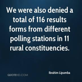 Ibrahim Lipumba - We were also denied a total of 116 results forms from different polling stations in 11 rural constituencies.