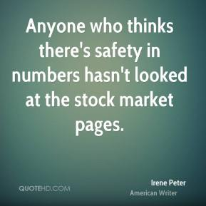 Anyone who thinks there's safety in numbers hasn't looked at the stock market pages.
