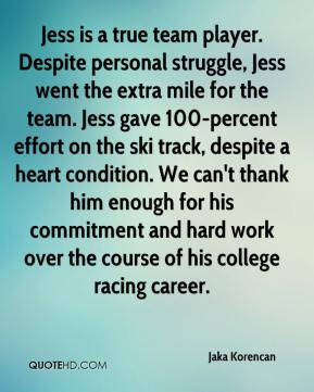 Jess is a true team player. Despite personal struggle, Jess went the extra mile for the team. Jess gave 100-percent effort on the ski track, despite a heart condition. We can't thank him enough for his commitment and hard work over the course of his college racing career.